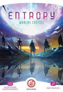Entropy Worlds Collide (Kickstarter Version)